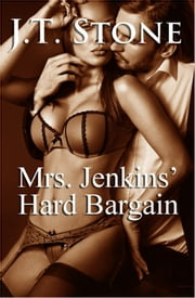 Mrs. Jenkins' Hard Bargain ebook by J.T. Stone