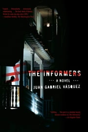 The Informers ebook by Juan Gabriel Vásquez
