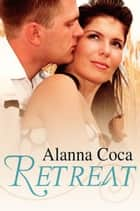 Retreat ebook by Alanna Coca