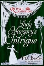 Lady Margery's Intrigue ebook by M.C. Beaton
