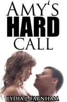 Amy's Hard Call (BBW MMF Bi Threesome) ebook by Lydia J. Farnham
