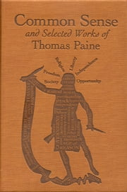 Common Sense and Selected Works of Thomas Paine ebook by Thomas Paine