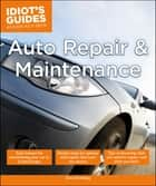 Auto Repair and Maintenance - Easy Lessons for Maintaining Your Car So It Lasts Longer ebook by Dave Stribling