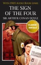 THE SIGN OF THE FOUR Classic Novels: New Illustrated ebook by Sir Arthur Conan Doyle