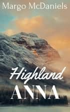Highland Anna ebook by Margo McDaniels
