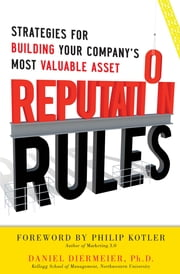 Reputation Rules: Strategies for Building Your Company's Most valuable Asset ebook by Daniel Diermeier