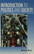Introduction to Politics and Society ebook by Shaun Best