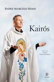 Kairós ebook by Padre Marcelo Rossi