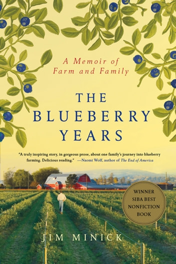 The Blueberry Years - A Memoir of Farm and Family ebook by Jim Minick