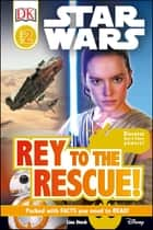 Star Wars Rey to the Rescue! ebook by Lisa Stock, DK