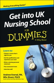 Get into UK Nursing School For Dummies ebook by Andrew  Evered