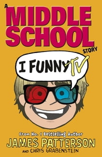 I Funny TV - (I Funny 4) 電子書籍 by James Patterson