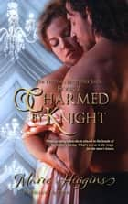 Charmed by Knight - The Fielding Brothers' Series, #2 ebook by Marie Higgins