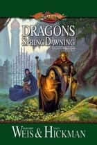 Dragons of Spring Dawning ebook by Margaret Weis,Tracy Hickman