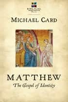 Matthew: The Gospel of Identity ebook by Michael Card