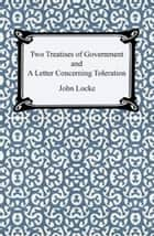 Two Treatises Of Government 電子書籍 by John Locke
