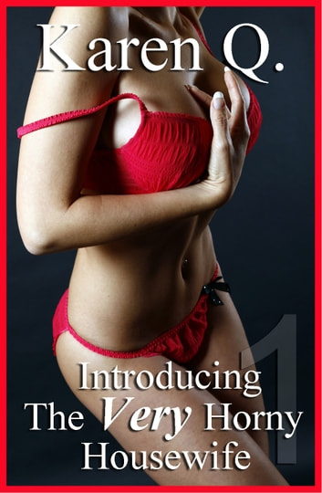 Introducing The Very Horny Housewife ebook by J.T. Stone