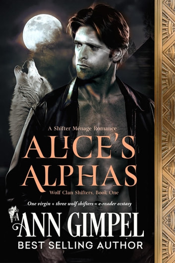 Alice's Alphas - Wolf Clan Shifters, #1 ebook by Ann Gimpel
