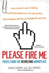 Please Fire Me ebook by Adam Chromy,Jill Morris