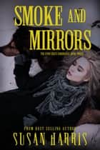 Smoke and Mirrors ebook by Susan Harris