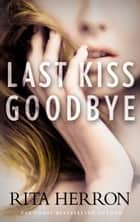 Last Kiss Goodbye ebook by Rita Herron