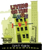 Living on the Adge - In Jhande Walan Thompson ebook by Sunil Gupta