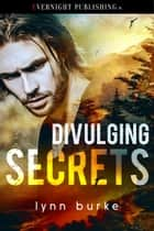 Divulging Secrets ebook by Lynn Burke