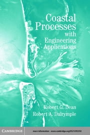 Coastal Processes with Engineering Applications ebook by Dean, Robert G.
