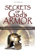 Secrets of God's Armor ebook by Gil Stieglitz
