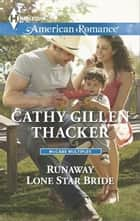 Runaway Lone Star Bride ebook by Cathy Gillen Thacker