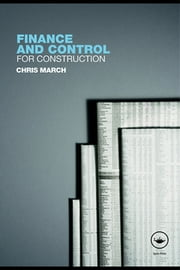 Finance and Control for Construction ebook by Chris March