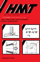 Heat and Fluid Flow in Power System Components: Hmt The Science & Applications of Heat and Mass Transfer ebook by Rezk, A. M. A.