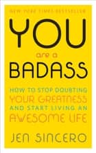 You Are a Badass ebook by Jen Sincero