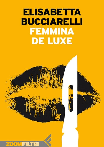 Femmina de Luxe ebook by Elisabetta Bucciarelli