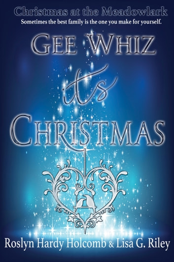 Gee Whiz, It's Christmas ebook by Lisa G. Riley,Roslyn Hardy Holcomb