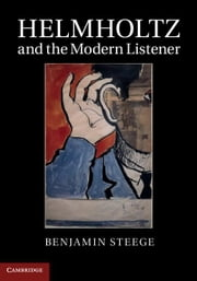 Helmholtz and the Modern Listener ebook by Steege, Benjamin