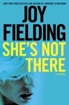 She's Not There eBook por Joy Fielding
