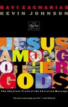 Jesus Among Other Gods: (Youth Edition) eBook by Ravi Zacharias