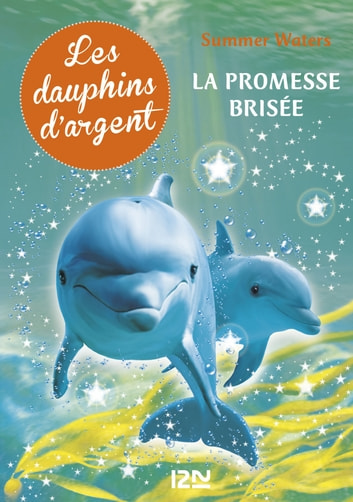 Les dauphins d'argent - tome 5 eBook by Summer WATERS