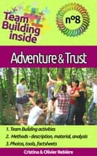 Team Building inside 8 - adventure & trust - Create and live the team spirit! ebook by Cristina Rebiere, Olivier Rebiere