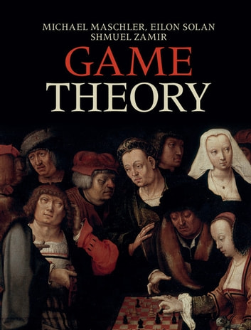 Game Theory ebook by Michael Maschler,Eilon Solan,Shmuel Zamir