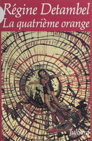 La Quatrième Orange ebook by Régine Detambel