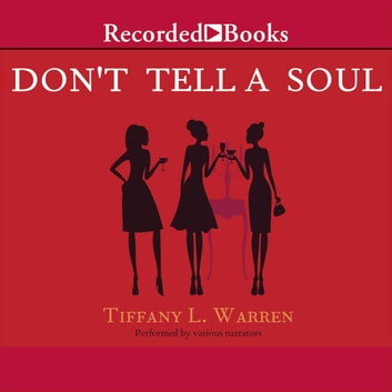 Don't Tell a Soul audiobook by Tiffany L. Warren