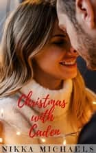 Christmas with Caden ebook by Nikka Michaels