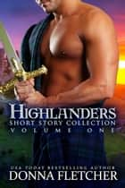Highlanders Short Story Collection - Volume One ebook by Donna Fletcher