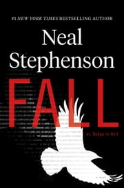 Fall; or, Dodge in Hell - A Novel 電子書籍 by Neal Stephenson