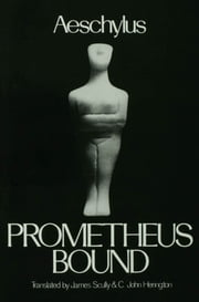 Prometheus Bound ebook by C. John Herington,Aeschylus Aeschylus,James Scully