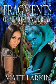 Fragments of Memory and Dream - The Skyfall Era 2.5 - Landi's Tale ebook by Matt Larkin