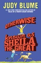 Otherwise Known as Sheila the Great eBook by Judy Blume