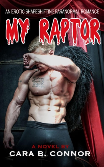 My Raptor, Until November: A Sexy Shapeshifting Paranormal Romance ebook by Cara B. Connor